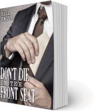 Don't Die In The Front Seat - By Bill Smith